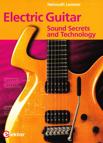 Electric Guitar Sound Secrets and Technology